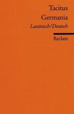Germania, Lateinisch/Deutsch, Tacitus