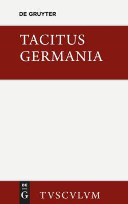 Germania und die wichtigsten antiken Stellen über Deutschland, Tacitus