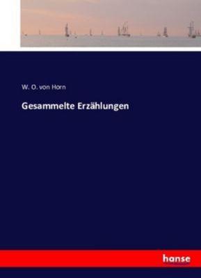 Gesammelte Erzählungen, W. O. von Horn