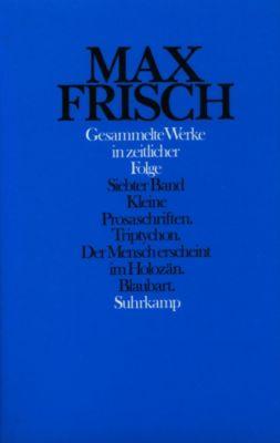 Gesammelte Werke in zeitlicher Folge, Max Frisch