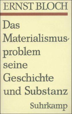 Gesamtausgabe: Bd.7 Das Materialismusproblem, seine Geschichte und Substanz, Ernst Bloch