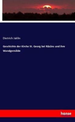 Geschichte der Kirche St. Georg bei Räzüns und ihre Wandgemälde, Dietrich Jaklin