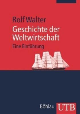 Geschichte der Weltwirtschaft, Rolf Walter