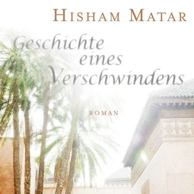 Geschichte eines Verschwindens, 5 Audio-CDs + 1 MP3-CD, Hisham Matar