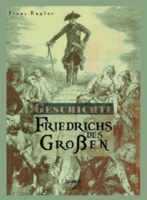 Geschichte Friedrichs des Großen, Franz Kugler