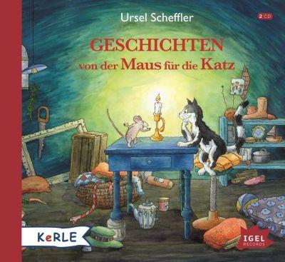 Geschichten von der Maus für die Katz, 2 Audio-CDs, Ursel Scheffler