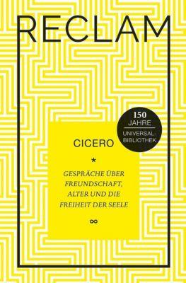 Gespräche über Freundschaft, Alter und die Freiheit der Seele, Cicero