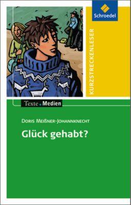 Glück gehabt?, Textausgabe mit Materialien, Doris Meißner-Johannknecht