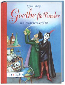 Goethe für Kinder in Geschichten erzählt, Sylvia Schopf