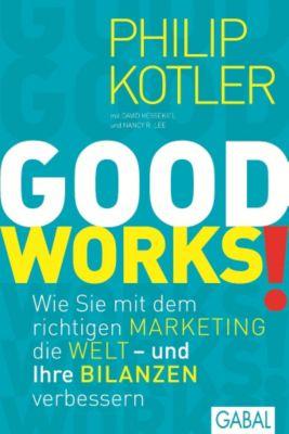 GOOD WORKS!, Philip Kotler, David Hessekiel, Nancy R. Lee