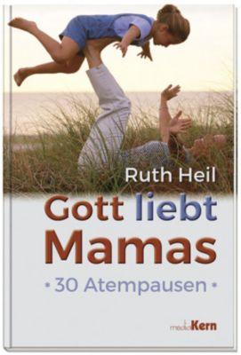 Gott liebt Mamas, Ruth Heil