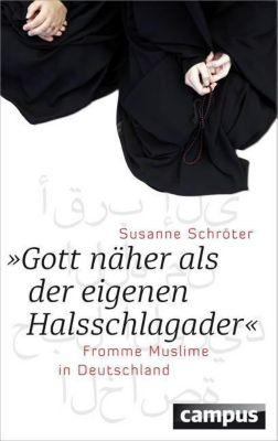 Gott näher als der eigenen Halsschlagader, Susanne Schröter