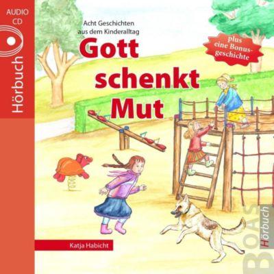 Gott schenkt Mut, Audio-CD, Katja Habicht