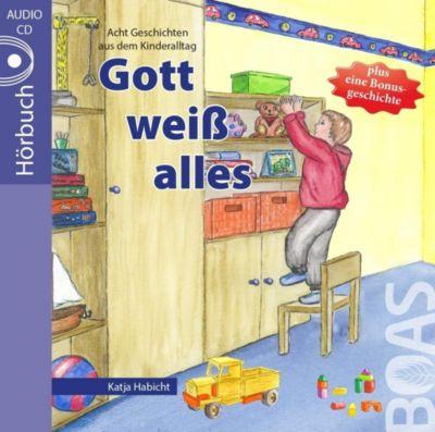 Gott weiß alles, Audio-CD, Katja Habicht