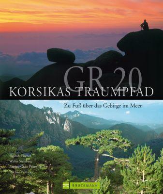 GR 20 - Korsikas Traumpfad, Walter Steinberg, Siglinde Fischer