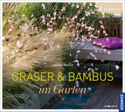 Gräser & Bambus im Garten, Gabriele Richter