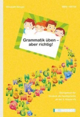 Grammatik üben - aber richtig!, Elisabeth Nevyjel