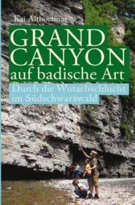 Grand Canyon auf badische Art, Kai Althoetmar