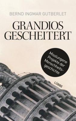 Grandios gescheitert, Bernd Ingmar Gutberlet