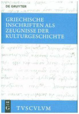 Griechische Inschriften als Zeugnisse der Kulturgeschichte