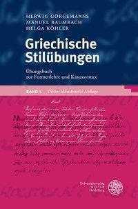 Griechische Stilübungen, Herwig Görgemanns, Manuel Baumbach, Helga Köhler