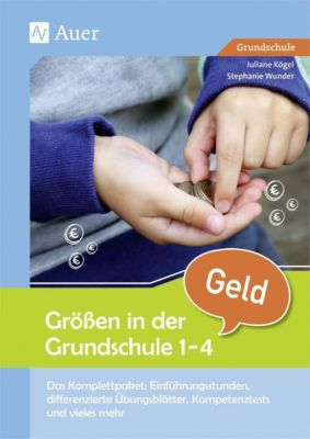 Grössen in der Grundschule 1-4, Geld, Juliane Kögel, Stephanie Wunder