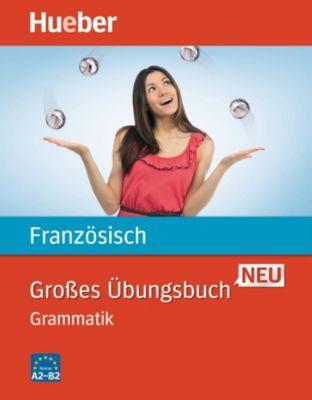 Grosses Übungsbuch Französisch neu - Grammatik, Nicole Laudut, Catherine Patte-Möllmann