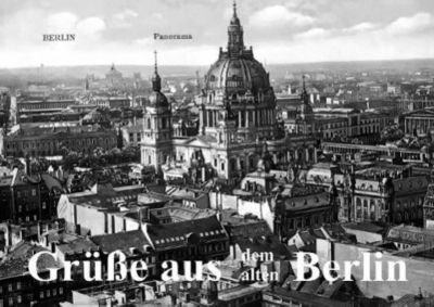 Grüße aus dem alten Berlin (Posterbuch DIN A4 quer), Reiner Silberstein