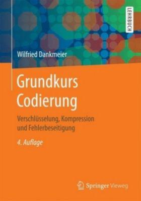 Grundkurs Codierung, Wilfried Dankmeier