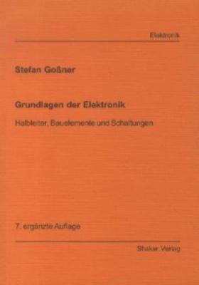 Grundlagen der Elektronik, Stefan Goßner