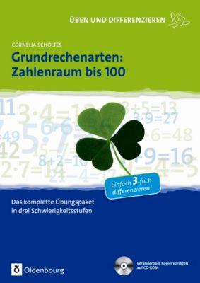 Grundrechenarten: Zahlenraum bis 100, m. CD-ROM, Cornelia Scholtes