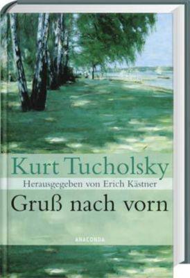 Gruß nach vorn, Kurt Tucholsky