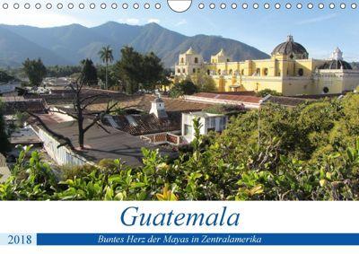 Guatemala - Buntes Herz der Mayas in Zentralamerika (Wandkalender 2018 DIN A4 quer) Dieser erfolgreiche Kalender wurde d, Rick Astor