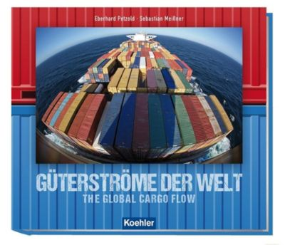 Güterströme der Welt, Eberhard Petzold, Sebastian Meißner
