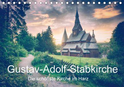 Gustav-Adolf-Stabkirche. Die schönste Kirche im Harz (Tischkalender 2018 DIN A5 quer) Dieser erfolgreiche Kalender wurde, Steffen Wenske