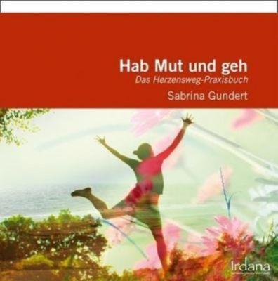 Hab Mut und geh, Sabrina Gundert