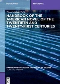 Handbook of the American Novel of the Twentieth and Twenty-First Centuries