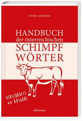 Handbuch der österreichischen Schimpfwörter, Peter Ahorner
