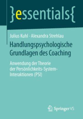 Handlungspsychologische Grundlagen des Coaching, Julius Kuhl, Alexandra Strehlau