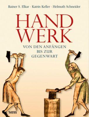 Handwerk, Rainer S. Elkar, Katrin Keller, Helmuth Schneider