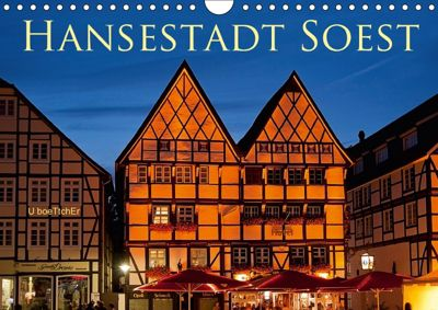 Hansestadt Soest (Wandkalender 2018 DIN A4 quer), U. Boettcher
