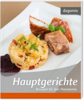 Hauptgerichte - Rezepte für den Thermomix, Gabriele Dargewitz, Andrea Dargewitz