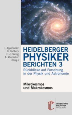 Heidelberger Physiker berichten / Mikrokosmos und Makrokosmos