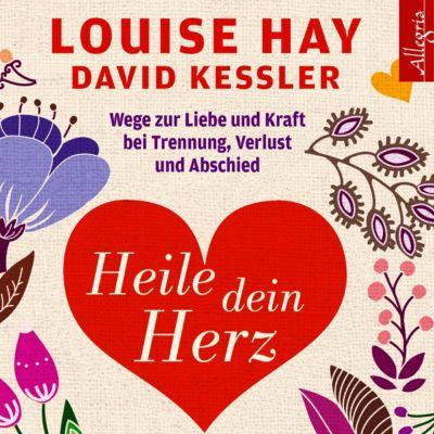 Heile dein Herz, 5 Audio-CDs, Louise L. Hay, David Kessler