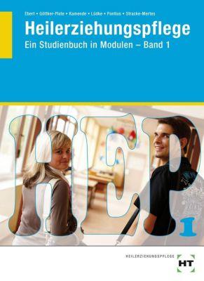 Heilerziehungspflege - Ein Studienbuch in Modulen, B. Ebert, N. Göttker-Plate, U. Kamende, U. Lüdke, N. Pontius