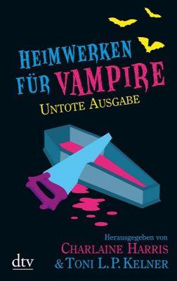 Heimwerken für Vampire. Untote Ausgabe, Toni L. P. Kelner, Charlaine Harris