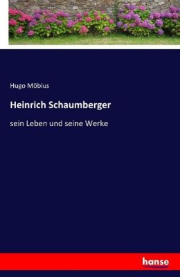 Heinrich Schaumberger, Hugo Möbius