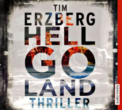 Hell-go-Land, 6 Audio-CDs, Tim Erzberg