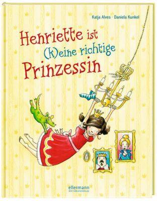 Henriette ist (k)eine richtige Prinzessin, Katja Alves, Daniela Kunkel