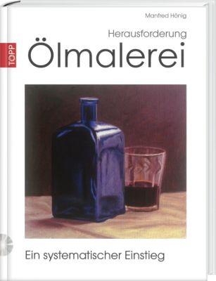 Herausforderung Ölmalerei, m. DVD, Manfred Hönig